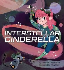 Interstellar Cinderella - Deborah Underwood<br/>