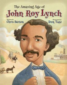 The Amazing Age of John Roy Lynch - Chris Barton<br/>
