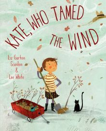 Kate, Who Tamed the Wind - Liz Garton Scanlon<br/>