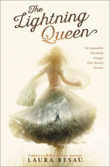 The Lightning Queen - Laura Resau<br/>