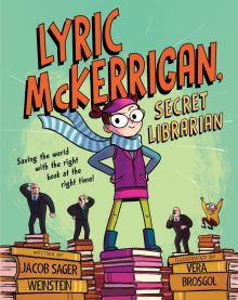 Lyric McKerrigan, Secret Librarian - Jacob Sager Weinstein<br/>