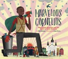 Marvelous Cornelius: Hurricane Katrina and the Spirit of New Orleans - Phil Bildner<br/>