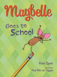 Maybelle Goes to School - Katie Speck<br/>