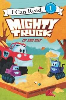 Mighty Truck: Zip and Beep - Chris Barton<br/>