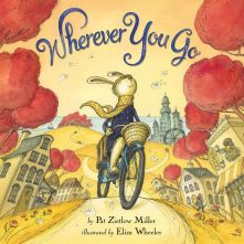 Wherever You Go - Pat Zietlow  Miller<br/>
