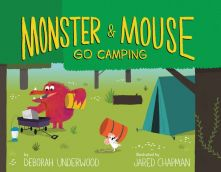 Monster and Mouse Go Camping - Deborah Underwood<br/>
