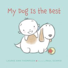 My Dog is the Best - Laurie Thompson<br/>