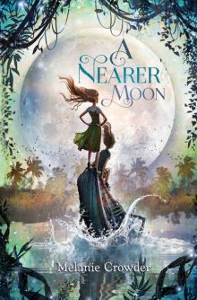 A Nearer Moon - Melanie Crowder<br/>