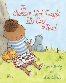 The Summer Nick Taught His Cats to Read - Curtis Manley<br/>