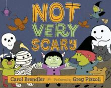 Not Very Scary - Carol Brendler<br/>