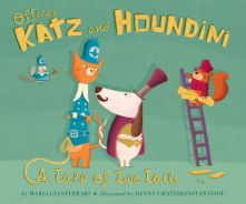Officer Katz and Houndini: A Tale of Two Tails - Maria Gianferrari<br/>
