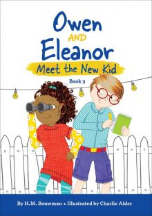 Owen and Eleanor Meet the New Kid - Heather Bouwman<br/>