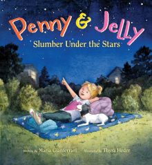 Penny & Jelly: Slumber Under the Stars - Maria Gianferrari<br/>