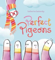 Perfect Pigeons - Katherine Battersby<br/>
