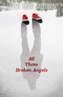 All Those Broken Angels - Peter A. Salomon<br/>