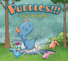 Puddles!!! - Kevan Atteberry<br/>