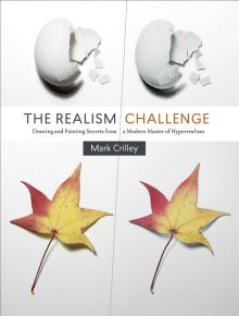 The Realism Challenge: Drawing and Painting Secrets from a Modern Master of Hyperrealism - Mark Crilley<br/>