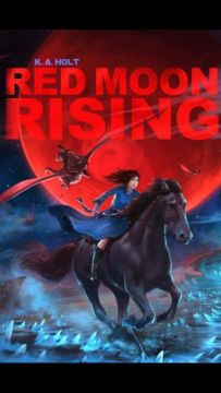 Red Moon Rising - K.A.  Holt<br/>