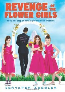 Revenge of the Flower Girls - Jennifer Ziegler<br/>