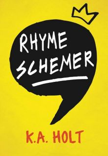 Rhyme Schemer - K.A.  Holt<br/>