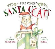 Here Comes Santa Cat - Deborah Underwood<br/>