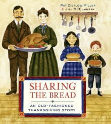 Sharing the Bread: An Old-fashioned Thanksgiving Story - Pat Zietlow  Miller<br/>