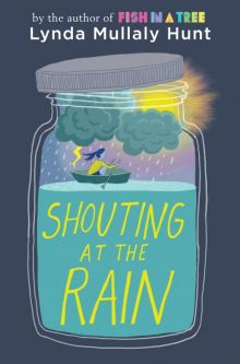 Shouting at the Rain - Lynda Mullaly Hunt<br/>