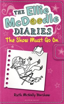 Ellie McDoodle: The Show Must Go On - Ruth McNally Barshaw<br/>