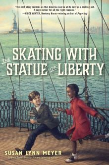 Skating with the Statue of Liberty - Susan Lynn Meyer<br/>