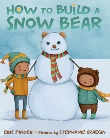 How to Build a Snow Bear - Eric Pinder<br/>