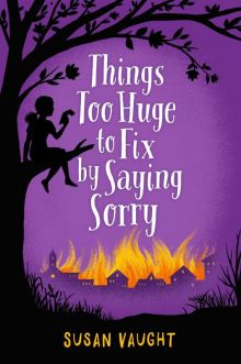 Things Too Huge to Fix by Saying Sorry - Susan (S R) Vaught<br/>