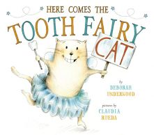 Here Comes the Tooth-Fairy Cat - Deborah Underwood<br/>