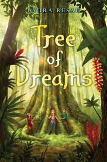 The Tree of Dreams - Laura Resau<br/>