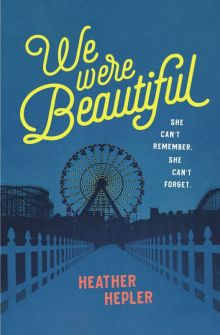 We Were Beautiful - Heather Hepler<br/>
