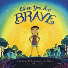 When You Are Brave - Pat Zietlow  Miller<br/>
