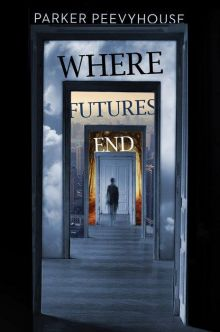 Where Futures End - Parker Peevyhouse<br/>