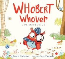 Whobert Whover, Owl Detective - Jason Gallaher<br/>