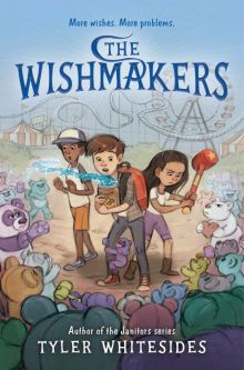 The Wishmakers - Tyler Whitesides<br/>