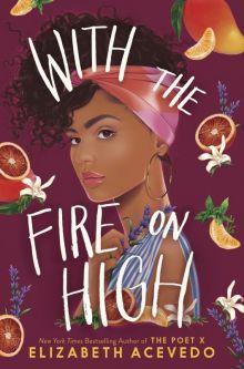 With the Fire on High - Elizabeth Acevedo<br/>