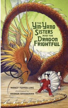 The Yin-Yang Sisters and the Dragon Frightful - Nancy Tupper Ling<br/>