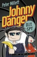 Johnny Danger: D.I.Y. Spy